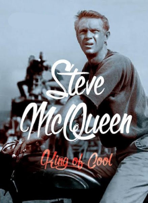 Steve McQueen, the King of Cool