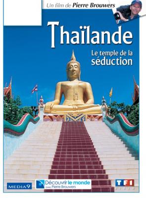 Thaïlande, le temple de la séduction