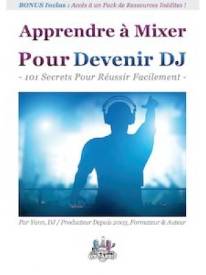 Apprendre à Mixer Pour Devenir DJ