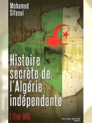 Histoire secrète de l'Algérie indépendante