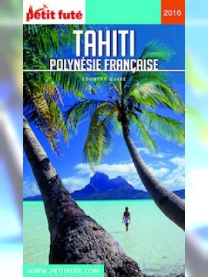 Tahiti 2016-2017 Petit Futé (avec cartes, photos + avis des lecteurs)