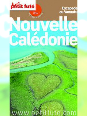 Nouvelle Calédonie 2016 Petit Futé (avec cartes, photos + avis des lecteurs)