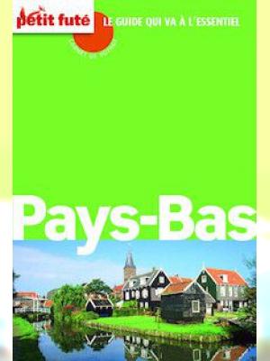 Pays-Bas 2014 Carnet de voyage Petit Futé (avec cartes, photos + avis des lecteurs)